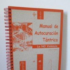 Libros de segunda mano: MANUAL DE AUTOCURACION TANTRICA. LA NO VIOLENCIA. LAMA CAROLINE. ASOCIACION LAMA GANGCHEN SON DE PAZ. Lote 174297369