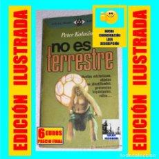 Libros de segunda mano: NO ES TERRESTRE - POR PETER KOLOSIMO - PLAZA & JANES - 1977 - ENIGMAS MISTERIOS - PEDIDO MÍNIMO 10 €. Lote 174298538