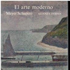 Libros de segunda mano: EL ARTE MODERNO. MEYER SCHAPIRO. Lote 174325459