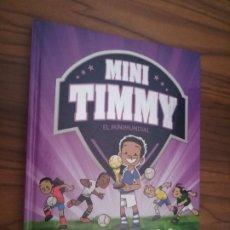 Libros de segunda mano: MINI TIMMY. EL MINIMUNDIAL. TIM CAHILL. TAPA DURA. BUEN ESTADO. . Lote 174330204
