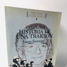 Libros de segunda mano: HISTORIA DE UNA TRAICION ···LAURA RESTREPO ·· EDIT. PROBLEMAS INTERNACIONALES ·· IEPALA . Lote 174376107