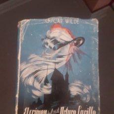 Libros de segunda mano: EL CRIMEN DE LORD ARTHUR SAVILLE EL FANTASMA DE CANTERVILLE. Lote 174392402