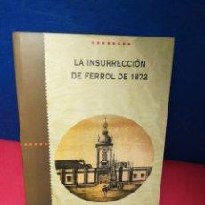 Libros de segunda mano: LA INSURRECCIÓN DE FERROL DE 1872 - ALFONS GOMIS - DIP. A CORUÑA, 2000. Lote 174392652