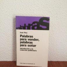 Libros de segunda mano: PALABRAS PARA VENDER, PALABRAS PARA SOÑAR - JUAN REY - PAIDÓS. Lote 174409613