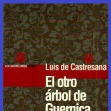 Libros de segunda mano: EL OTRO ARBOL DE GUERNICA. LUIS DE CASTRESANA. EDICIONES INTERNACIONALES UNIVERSITARIAS EIUNSA 1992.. Lote 174411087