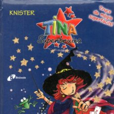 Libros de segunda mano: KNISTER: TINA SUPER BRUIXA LLIBRE DE MÀGIA (BRÚIXOLA, 2004) EN CATALÁN. Lote 174443319