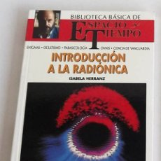 Libros de segunda mano: INTRODUCCIÓN A LA RADIÓNICA, ISABELA HERRAZ. COLECCIÓN ESPACIO Y TIEMPO. Lote 174445854