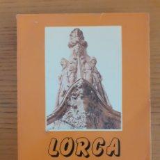 Libros de segunda mano: LORCA. HISTORIA, ARTE, ECONOMÍA Y CULTURA POPULAR. 8450510198. Lote 174459032
