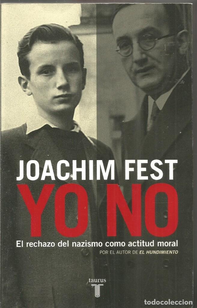 JOACHIM FEST. YO NO. TAURUS (Libros de Segunda Mano - Pensamiento - Otros)