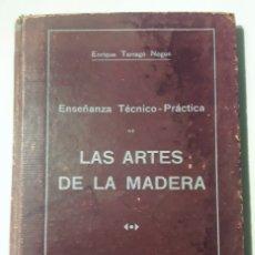 Libros de segunda mano: LAS ARTES DE LA MADERA. (ENSEÑANZA TÉCNICO-PRÁCTICA). Lote 174473588