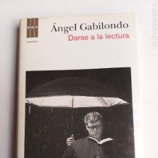 Libros de segunda mano: DARSE A LA LECTURA . ÁNGEL GABILONDO R B A .2012 . PENSAMIENTO. Lote 174485762