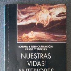 Libros de segunda mano: NUESTRAS VIDAS ANTERIORES KARMA Y REENCARNACIÓN. Lote 174489047