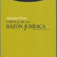 Libros de segunda mano: ALEJANDRO NIETO : CRÍTICA DE LA RAZÓN JURÍDICA. (TROTTA ED., 2007) . Lote 174492114