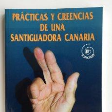 Libros de segunda mano: PRÁCTICAS Y CREENCIAS DE UNA SANTIGUADORA CANARIA - DOMINGO GARCÍA BARBUZANO -CENTRO CULTURA CANARIA. Lote 174497365