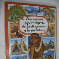 Libros de segunda mano: DICCIONARIO POR IMAGENES DE LOS DINOSAURIOS Y LA PREHISTORIA. Lote 174516747