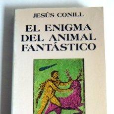 Libros de segunda mano: EL ENIGMA DEL ANIMAL FANTASTICO - JESUS CONILL - EDITORIAL TECNOS. Lote 174535975