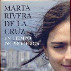 Libros de segunda mano: EN TIEMPO DE PRODIGIOS - MARTA RIVERA DE LA CRUZ - ED. PLANETA. PAG 509 AÑO 2006 LL3035. Lote 174538519