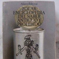 Libros de segunda mano: ZOLAR ENCICLOPEDIA DEL SABER ANTIGUO Y PROHIBIDO. LIBRO ALIANZA. Lote 174538540