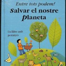 Libros de segunda mano: ENTRE TOTS PODEM! SALVAR EL NOSTRE PLANETA (CATALÁN). Lote 174540462
