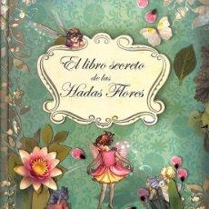 Libros de segunda mano: EL LIBRO SECRETO DE LAS HADAS FLORES. Lote 174540467