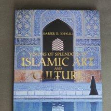 Libros de segunda mano: VISIONS OF SPLENDOUR IN ISLAMIC ART AND CULTURE , NASSER D. KHALILI,. Lote 174549870