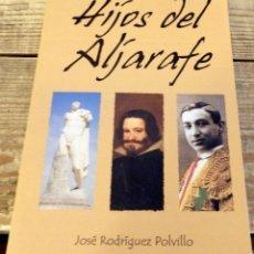 Libros de segunda mano: HIJOS DEL ALJARAFE, JOSE RODRIGUEZ POLVILLO, 201, 224 PAGINAS, DEDICADO, JOSELITO EL GALLO,ETC,,,,. Lote 174553127
