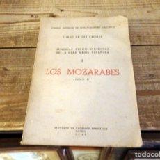 Libros de segunda mano: LOS MOZARABES. MEMORIAS ETNICO-RELIGIOSAS DE LA EDAD MEDIA ESPAÑOLA. ISIDRO DE LAS CAGIGAS. TOMO 2. Lote 174556884
