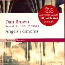Libros de segunda mano: ANGELS I DIMONIS - DAN BROWN- ED. EMPURIES. ESCRITO CATALAN- PAG 573 AÑO 2005 LL3043. Lote 174558430