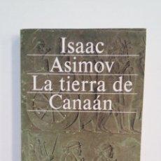Libros de segunda mano: LA TIERRA DE CANAAN. ISAAC ASIMOV. ALIANZA EDITORIAL. HISTORIA UNIVERSAL. TDK412. Lote 174570423