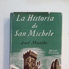 Libros de segunda mano: LA HISTORIA DE SAN MICHELE. - AXEL MUNTHE. EDITORIAL JUVENTUD. TDK412. Lote 174575310