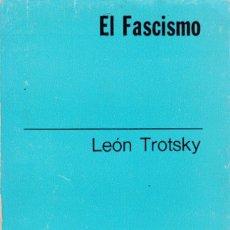 Libros de segunda mano: LEÓN TROTSKY - EL FASCISMO - EDICIONES CEPE 1973 / ARGENTINA. Lote 174648067