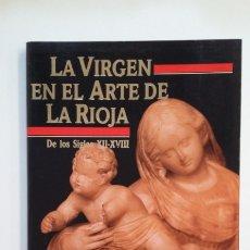 Libros de segunda mano: LA VIRGEN EN EL ARTE DE LA RIOJA DE LOS SIGLOS XII - XVIII. TDK413. Lote 174889300