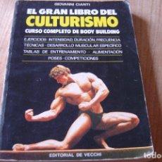 Libros de segunda mano: EL GRAN LIBRO DEL CULTURISMO. GIOVANNI CIANTI. ED. DE VECCHI. 1984. Lote 173994368