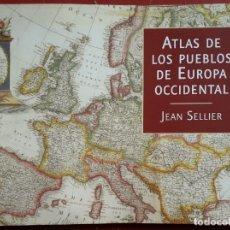 Libros de segunda mano: JEAN SELLIER . ATLAS DE LOS PUEBLOS DE EUROPA OCCIDENTAL. Lote 174944573