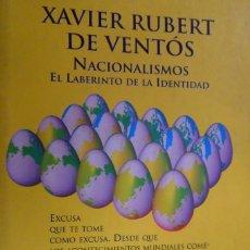 Libros de segunda mano: NACIONALISMOS. EL LABERINTO DE LA IDENTIDAD. XAVIER RUBERT DE VENTÓS.. Lote 174956494