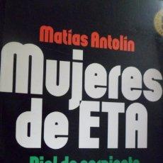 Libros de segunda mano: MUJERES DE ETA. PIEL DE SERPIENTE. MATÍAS ANTOLÍN. Lote 174957014