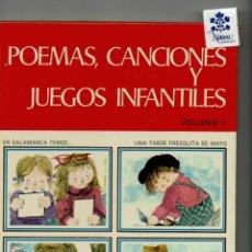 Libros de segunda mano: POEMAS, CANCIONES Y JUEGOS INFANTILES / VOLUMEN V / DIBULOS BLANCA / EDITORIAL CANTABRICA. Lote 174964882