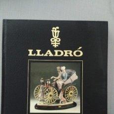 Libros de segunda mano: LLADRÓ EL MUNDO MÁGICO DE LA PORCELANA 1988. Lote 200179378