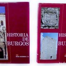 Libros de segunda mano: HISTORIA DE BURGOS. EDAD MODERNA. 2 TOMOS. AÑO: 1991 - 92. VARIOS AUTORES. 1ª EDICIÓN. BUEN ESTADO.. Lote 174981814