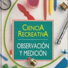 Libros de segunda mano: CIENCIA RECREATIVA. OBSERVACIÓN Y MEDICIÓN (VOLUMEN 4). PLANETA - AGOSTINI, BARCELONA 1992.. Lote 174985810