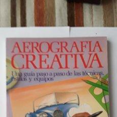 Libros de segunda mano: AEROGRAFIA CREATIVA- GUIA PASO A PASO TECNICAS ESTILOS Y EQUIPOS - GRAHAM DUCKET- 160 PAG-UTIL. Lote 174986337