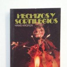 Libros de segunda mano: HECHIZOS Y SORTILEGIOS.- HANS KROFER. TDK414. Lote 175001833