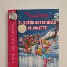 Libros de segunda mano: EL SUEÑO SOBRE HIELO DE COLETTE.- TEA SILTON. VIDA EN RATFORD Nº 10. EDICIONES DESTINO. TDK414. Lote 175002258