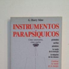 Libros de segunda mano: INSTRUMENTOS PARAPSIQUICOS. COMO CONSTRUIRLOS COMO USARLOS. G.HARRY STINE. TDK414. Lote 175003032
