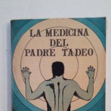 Libros de segunda mano: LA MEDICINA DEL PADRE TADEO. MANUEL LEZAETA ACHARÁN. EDITORIAL PAX. TDK415. Lote 175006525