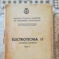 Libros de segunda mano: ELECTROTECNIA II. MÁQUINAS ELÉCTRICAS TOMO II - MANUEL CORTES CHERTA - 1963. Lote 175015857