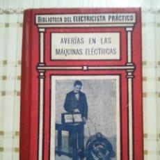 Libros de segunda mano: AVERÍAS EN LAS MÁQUINAS ELÉCTRICAS - BIBLIOTECA DEL ELECTRICISTA PRÁCTICO Nº 12. Lote 175021414
