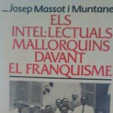 Libros de segunda mano: ELS INTELE.CTUALS MALLORQUINS DAVANT EL FRANQUISME DE JOSEP MASSOT I MUNTANER (ABADIA MONTSERRAT). Lote 175058669