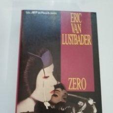 Libros de segunda mano: ZERO.- ERIC VAN LUSTBADER. Lote 175063472