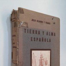 Libros de segunda mano: TIERRA Y ALMA ESPAÑOLA. - JULIO CEJADOR Y FRAUCA. TDK416. Lote 175063473